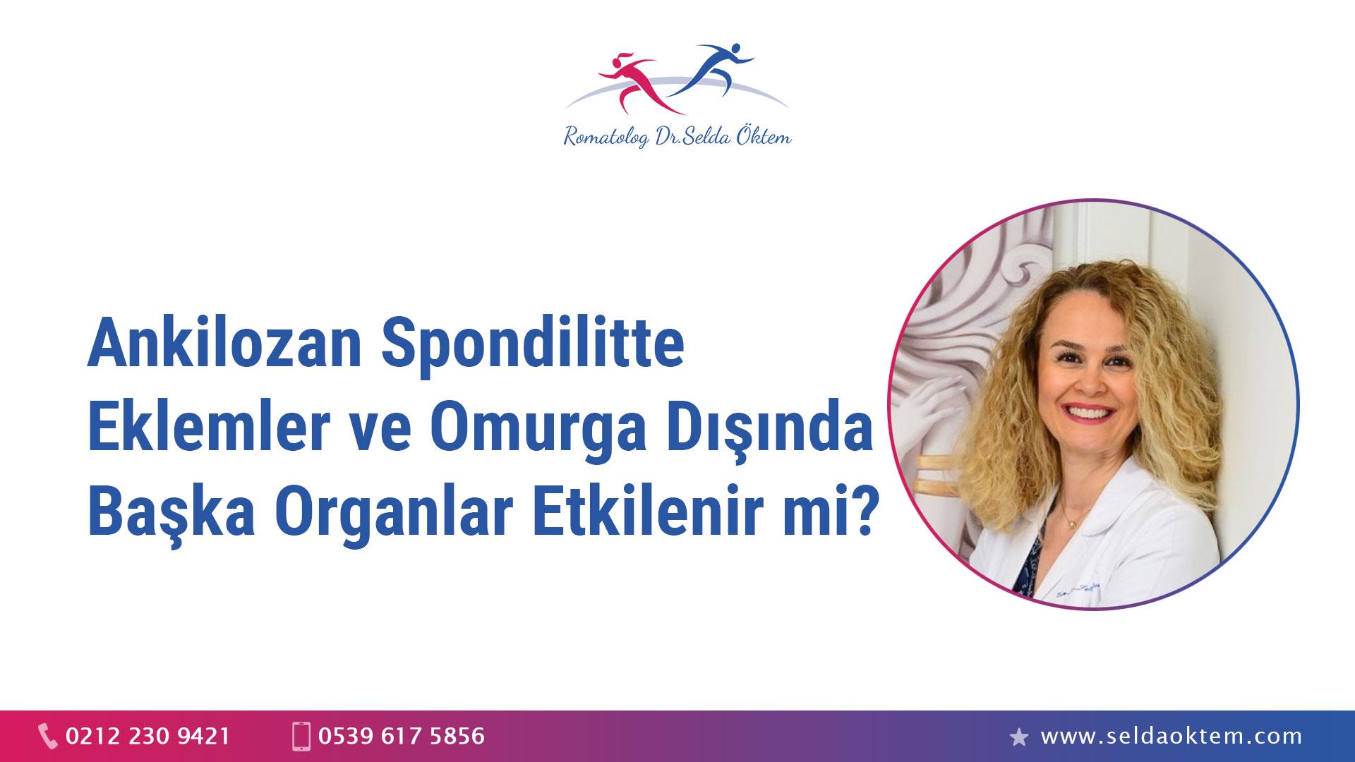 Ankilozan spondilitte eklemler ve omurga dışında başka organlar etkilenir mi?