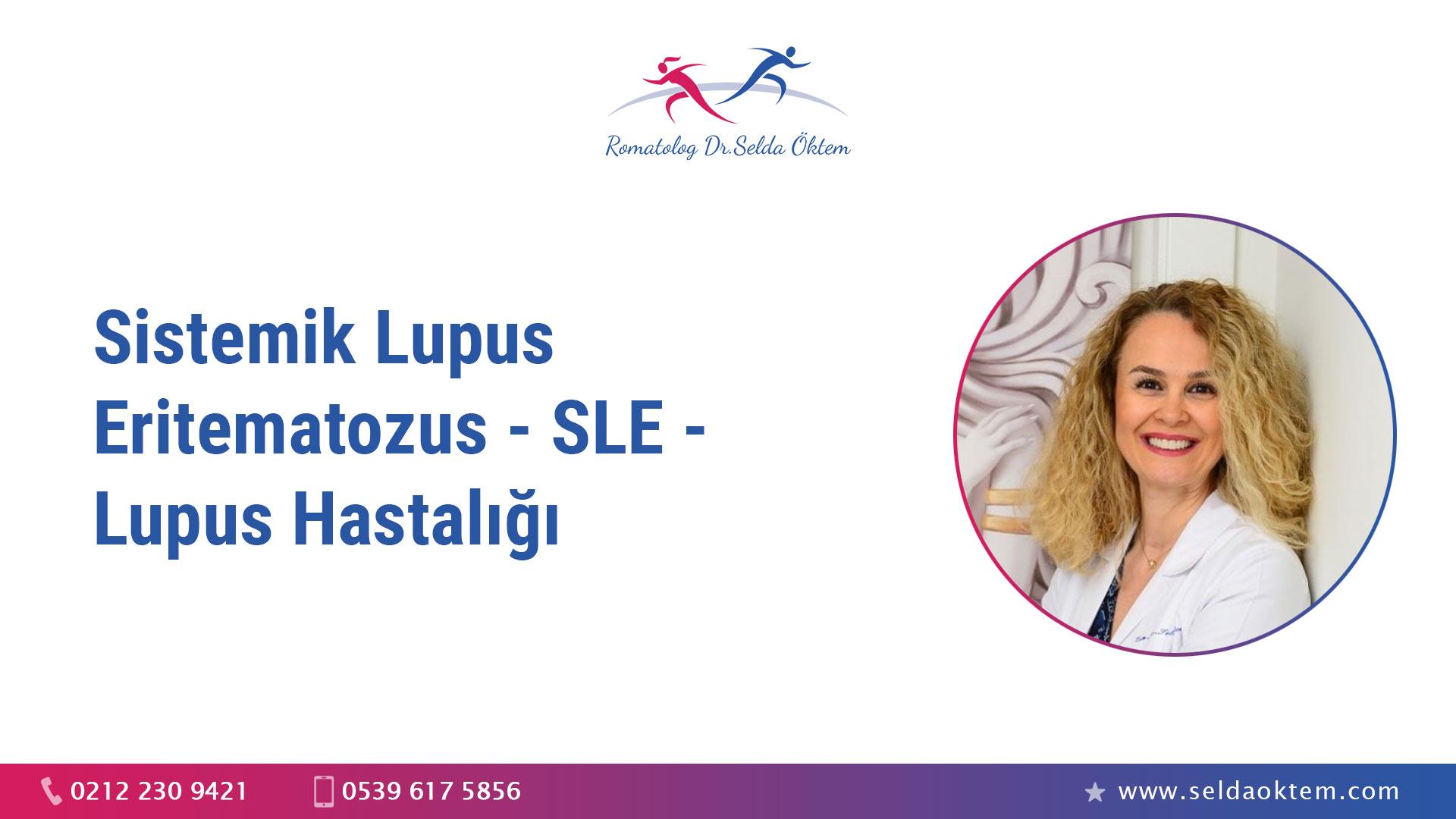 Sistemik Lupus Eritematozus - SLE - Lupus Hastalığı